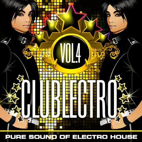 Clublectro, Vol. 4 (Pure Sound of Electro House)