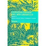 Cuentos chinos del Río Amarillo (Las Tres Edades/ Biblioteca de Cuentos Populares)