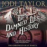 Lies, Damned Lies and History: The Chronicles of St. Mary, Book 7