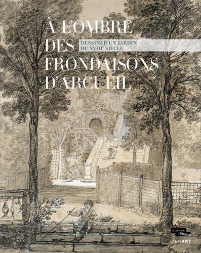 A l'ombre des frondaisons d'Arcueil : Dessiner un jardin du XVIIIe siècle