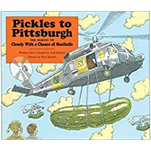 Pickles to Pittsburgh: A Sequel to Cloudy with a Chance of Meatballs