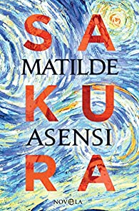 Sakura par Matilde Asensi