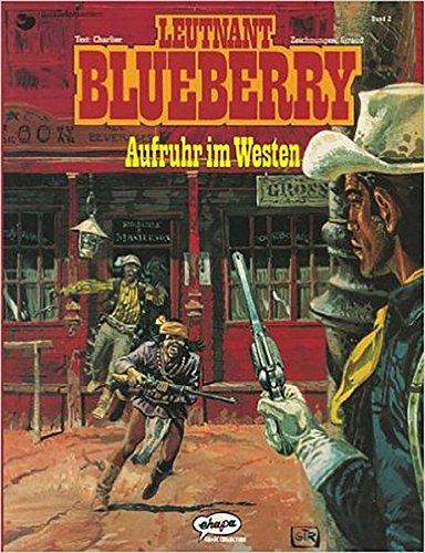 Blueberry 02 Aufruhr im Westen