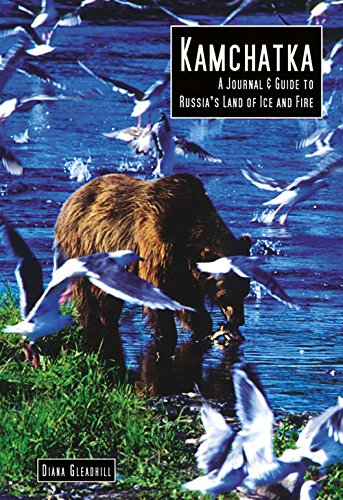 Kamchatka: A Journal & Guide to Russia's Land of Ice and Fire