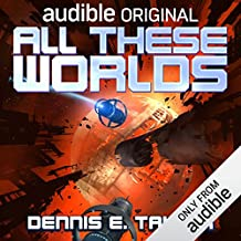 All These Worlds: Bobiverse, Book 3