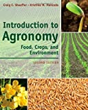 Introduction to Agronomy: Food, Crops, and Environment by Craig C. Sheaffer (24-Oct-2011) Hardcover