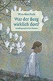War der Berg wirklich dort?: Autobiographischer Roman (Korea erzählt) (Korea erzählt / Edition Bonner Übersetzungen)
