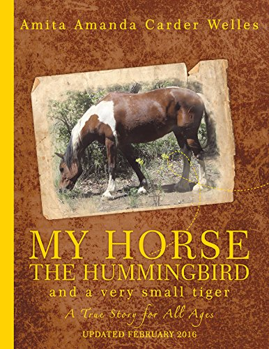 My Horse, the Hummingbird and a Very Small Tiger (English Edition) (Tiger Welle)