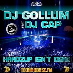 DJ Gollum feat. DJ Cap-HandzUp Isn't Dead (8 Years Technobase.fm Hymn)
