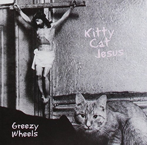 Kitty Cat Jesus by Greezy Wheels (2013-06-04) (Cat Wheel Company)