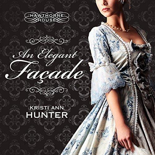 An Elegant Façade: Hawthorne House, Book 2 (Elegante Audio)