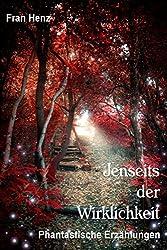 Jenseits der Wirklichkeit. Phantastische Erzählungen (German Edition)