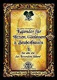 Sammlerstück: Die magische Jahresbegleitung 2018: Kalender für Hexen, Göttinnen, Zauberfrauen & alle die das Besondere lieben