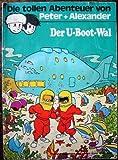 Peter + Alexander 16 -  Der U-Boot-Wal (Comic)