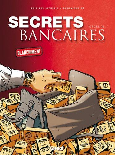 Secrets bancaires : Coffret 2 volumes : Tome 1, Blanchiment ; Tome 2, Le Goût de l'argent