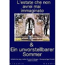 L'Estate che non avrei mai immaginato & Ein unvorstellbarer Sommer - Italienischer easy reader  (Romanzo bilingue - Zweisprachiger Roman) (Italian Edition)