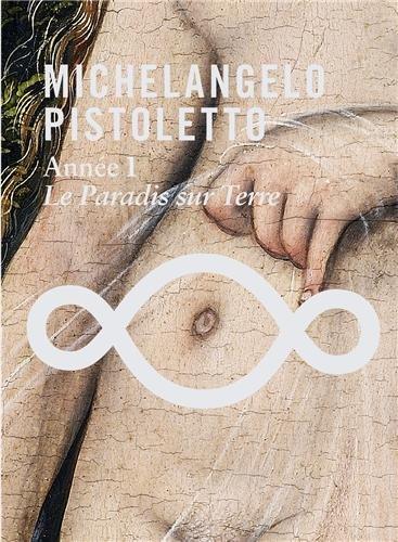 Michelangelo Pistoletto : Année 1, Le paradis sur Terre (1DVD) par Bernard Blistène, Marie-Laure Bernadac, Aurélie Tiffreau, Pauline Guelaud, Collectif