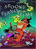 Spooky Piano Time: Terrifying Pieces, Poems and Puzzles - Pauline Hall, Kevin Wooding