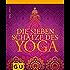 Die sieben Schätze des Yoga (GU Einzeltitel Gesundheit/Alternativheilkunde)