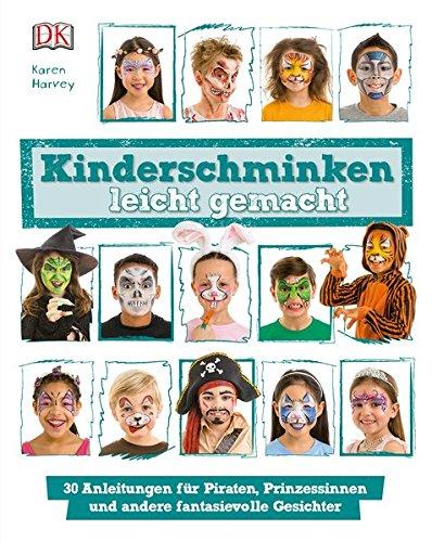 Malen Halloween Gesichter (Kinderschminken leicht gemacht: 30 Anleitungen für Piraten, Prinzessinnen und andere fantasievolle)