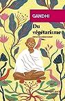 Du végétarisme par Gandhi
