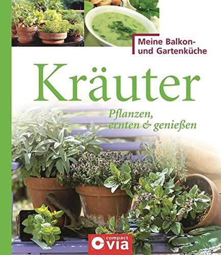 kruter-pflanzen-ernten-genieen-wrzige-kruter-fr-selbstversorger-meine-balkon-und-gartenkche