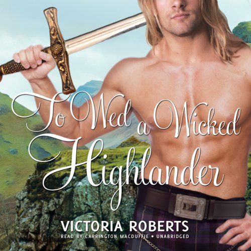 To Wed a Wicked Highlander  Audiolibri