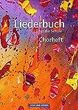 Liederbuch für die Schule - Allgemeine Ausgabe - Neubearbeitung: Chorheft