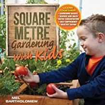 Square Metre Gardening with Kids: Learn Together: Gardening Basics, Science and Math, Water Conservation, Self-Sufficiency, Healthy Eating