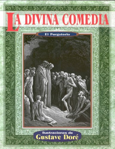 La Divina Comedia: El Purgatorio = The Divine Comedy: Purgatorio (Illustrated by Dore) por Dante Alighieri