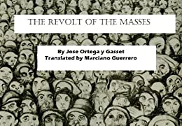 The Revolt of the Masses by [Gasset, Jose Ortega y]