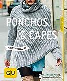 Ponchos und Capes stricken: Vielseitige Begleiter (GU Kreativratgeber)