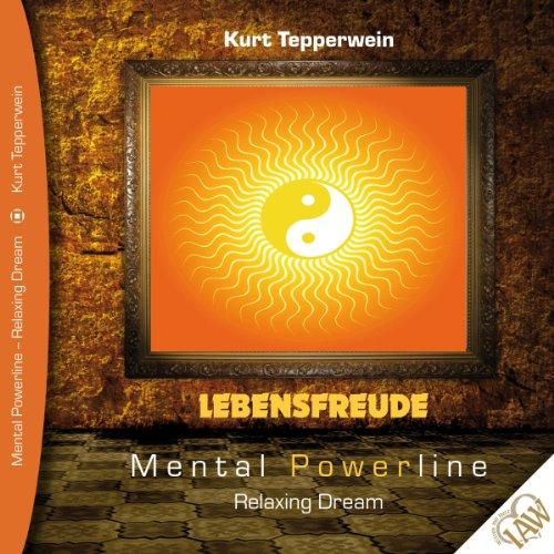 Preisvergleich Produktbild Lebensfreude (Mental Powerline - Relaxing Dream)