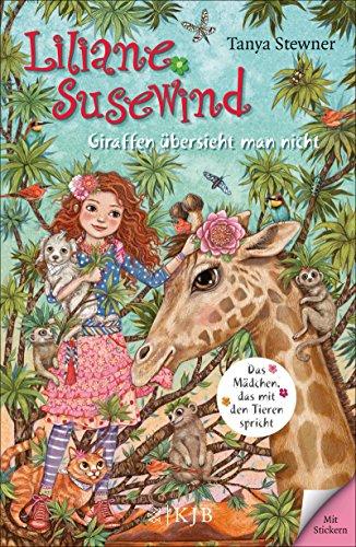 Liliane Susewind – Giraffen übersieht man nicht (Liliane Susewind ab 8) (Jugend-giraffe)