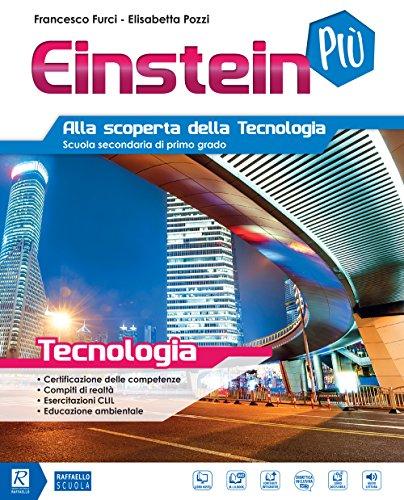 Einstein più. Tecnologia. Per la Scuola media. Con 3 Libri: Disegno-Tavole-Coding. Con e-book. Con espansione online
