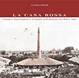 La Casa Rossa. Fornaci, Imprenditori e Territorio nell'Abruzzo tra '800 e '900.