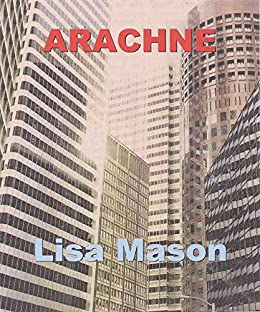 Arachne (English Edition) di [Mason, Lisa]
