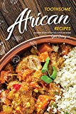 Toothsome African Recipes: Eccentric Recipes to Take You Across the World (English Edition)