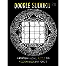 Doodle Sudoku 2.0: A mesmerizing Sudoku Puzzle and Coloring Book for Adults