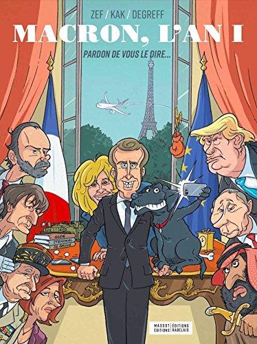 Macron, l'An 1 : Pardon de vous le dire... par Florent Massot