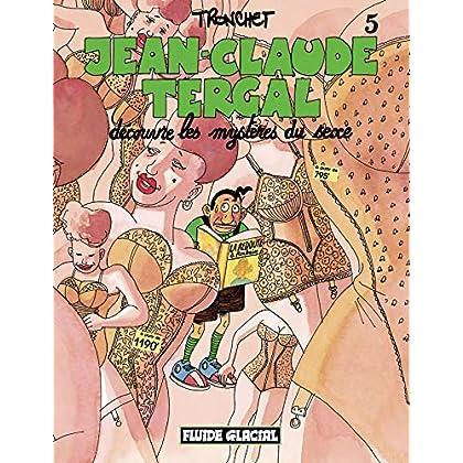 Jean-Claude Tergal, Tome 5 : Jean-Claude Tergal découvre les mystères du sexe (Édition couleur)