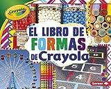 El Libro de Formas de Crayola (R) (the Crayola (R) Shapes Book) (Conceptos Crayola/ Crayola Concepts)