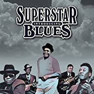 Introducing Superstar Blues