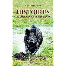 Histoires de grosses bêtes et petit gibier