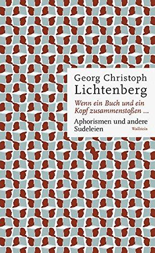 Wenn ein Buch und ein Kopf zusammenstoßen...: Aphorismen und andere Sudeleien
