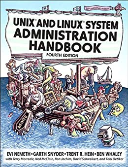 Unix and Linux System Administration Handbook by [Nemeth, Evi, Snyder, Garth, Hein, Trent R., Whaley, Ben]