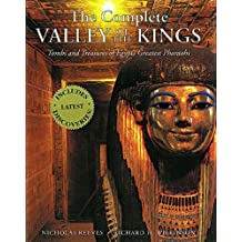 The Complete Valley of the Kings: Tombs and Treasures of Egypt's Greatest Pharaohs