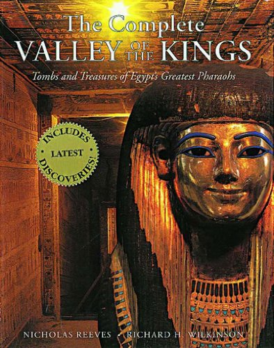 Complete Valley of the Kings: Tombs and Treasures of Egypt's Greatest Pharaohs por C.N. Reeves