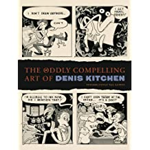 The Oddly Compelling Art of Denis Kitchen (Hardback) - Common