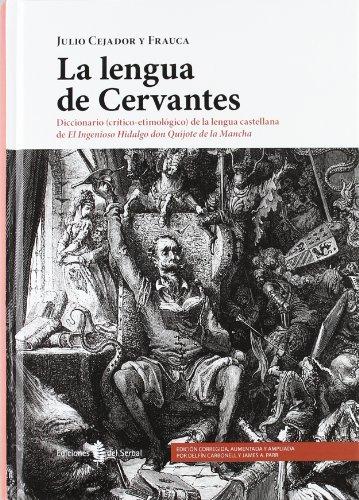 La lengua de Cervantes: Diccionario (Crítico-etimológico) de la lengua castellana de el ingenioso hidalgo Don Quijote de la Mancha (Lexicografía)